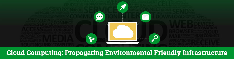 Cloud Computing: Propagating Environmental Friendly Infrastructure