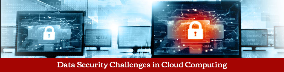 Data Security Challenges in Cloud Computing