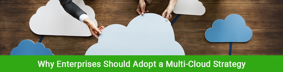 Why Enterprises Should Adopt a Multi-Cloud Strategy