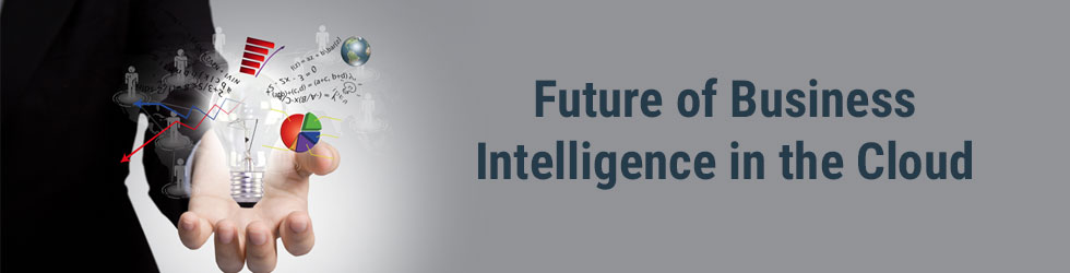 Future of Business Intelligence in the Cloud