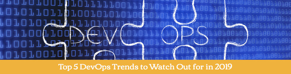 Top 5 DevOps Trends to Watch Out for in 2019