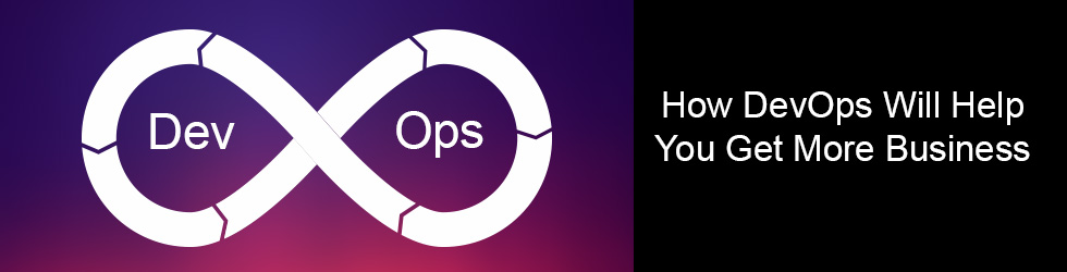 How DevOps Will Help You Get More Business