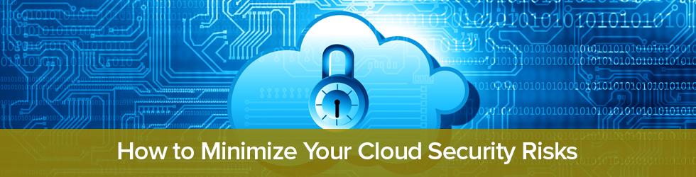 Minimize Your Cloud Security Risks