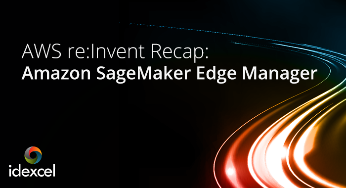 Recap Amazon SageMaker Edge Manager