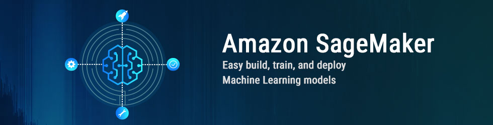 Amazon SageMaker in machine Learning