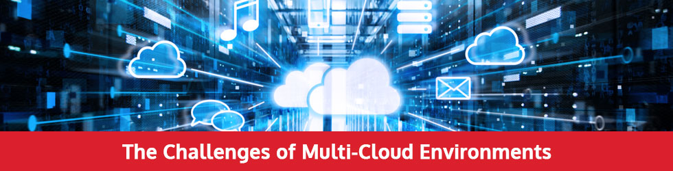 The Challenges of Multi-Cloud Environments