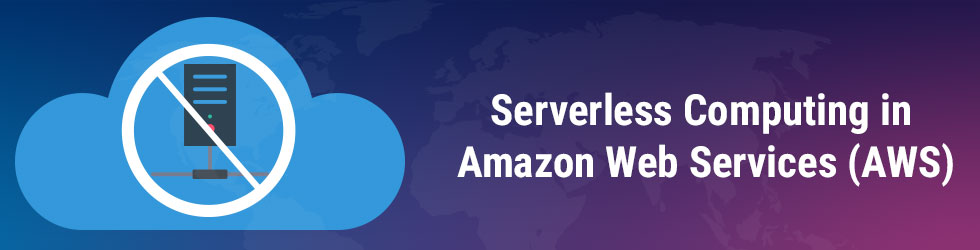 Serverless Computing in Amazon Web Services